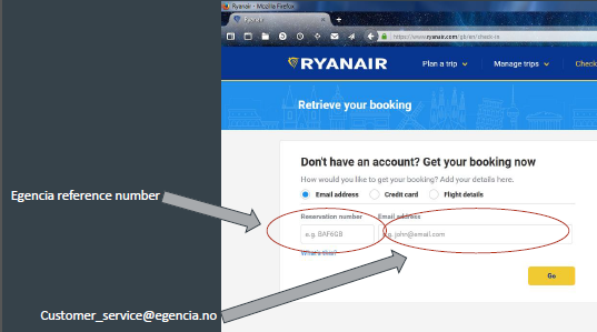 d3b9f2d2248 Check-in: All employees must use customer_service@egencia.no as their  e-mail address and their Egencia reference number on ryanair.com when  checking in.