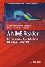A NIME Reader - Fifteen Years of New Interfaces for Musical Expression (Springer, 2017)